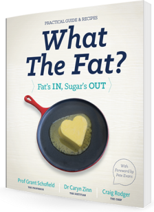 What the Fat? book - the practical guide, recipes and science all in one beautiful 300 page hardcover coffee table book